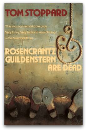 Rosencrantz and Guildenstern are Dead, by Tom Stoppard