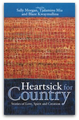 Heartsick for Country, edited by Sally Morgan, ISBN 9781921361111