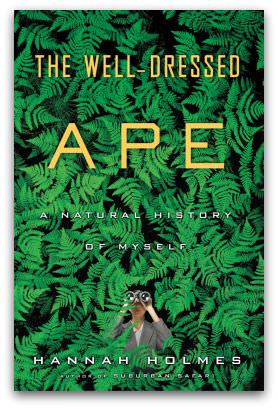 The Well-Dressed Ape, by Hannah Holmes, ISBN 9781921372520