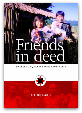 Friends in deed: 50 years of quaker service Australia, Heather Saville