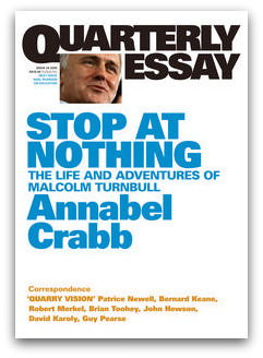 Quarterly Essay, Malcolm Turnbill, Annabel Crabb