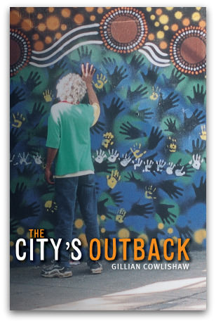 Gillian Cowlishaw: The City's Outback ISBN: 9781921410871