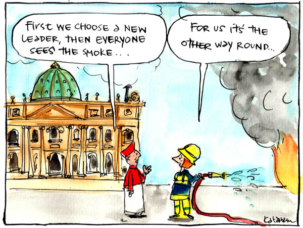 'Smoke signals for Labor and the Vatican', by Fiona Katauskas. 'First we choose a new leader, then everyone sees the smoke.' says a Cardinal, the Vatican in the background. 'For us it's the other way round,' replies Julia Gillard, hosing off a fire.