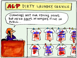 'Labor stains', by Fiona Katauskas. Cartoon: Sign reads 'ALP Dirty Laundry Service'. Julia Gillard on phone says 'We're great at hanging it out in public'