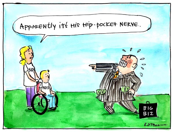 'Big business versus NDIS moochers', by Fiona Katauskas. An overweight businessman points accusingly at a boy in a wheelchair, whose companion declares 'Apparently it's his hip-pocket nerve'