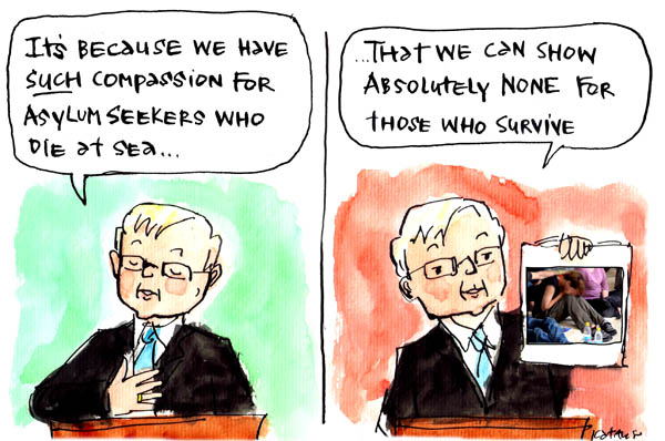 'Rudd's selective compassion', by Fiona Katauskas. A cartoon rendition of Kevin Rudd declares: 'It's because we have such compassion for asylum seekers who die at sea, that we can show absolutely none for those who survive'