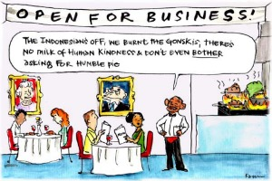 In Fiona Katauskas' cartoon 'Coalition kitchen', Tony Abbott is a waiter informing customer patrons that 'The Indonesian's off, we burnt the Gonski, there's no milk of human kindness, and don't even bother asking for humble pie'