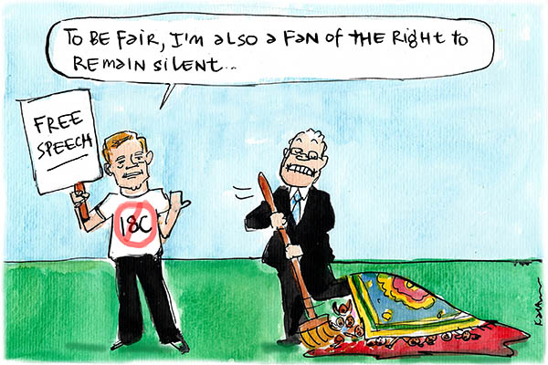 Fiona Katauskas' cartoon 'Freedom of sweep' shows Andrew Bolt holding a 'Free speech' placard and a 'No to 18C' T'shirt. He says 'To be fair, I'm also a fan of the right to remain silent', indicating Scott Morrison, who is busy sweeping asylum seekers under a rug.