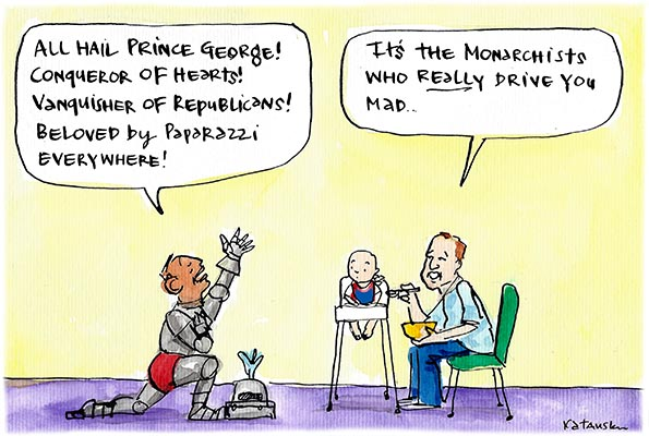 Fiona Katauskas' cartoon 'Abbott's royal gush' shows Tony Abbott in a suit of armour kneeling and praising the infant Prince George, who is being fed by his father Prince William