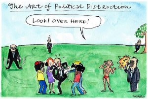 Fiona Katauskas' cartoon Driven to distraction shows Coalition frontbenchers acting the fool and thereby providing a distraction from the business of government.
