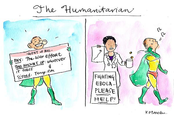 Fiona Katauskas' cartoon Picking Your Battles depicts the contrast between Tony Abbott's enthusiasm for two separate causes - the fight against Middle East extremists and Ebola.