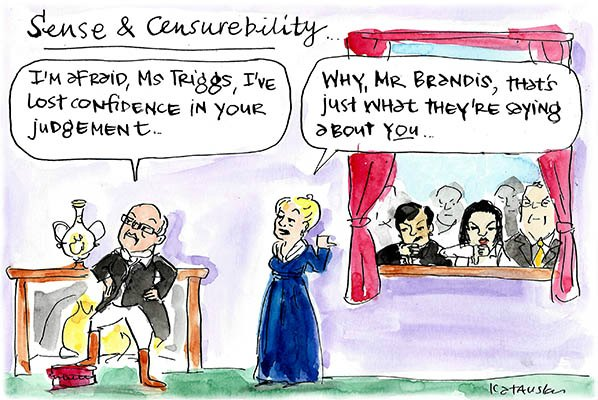 Fiona Katauskas' cartoon Pride and Prejudice turns the tables of George' Brandis lost confidence in Gillian Triggs