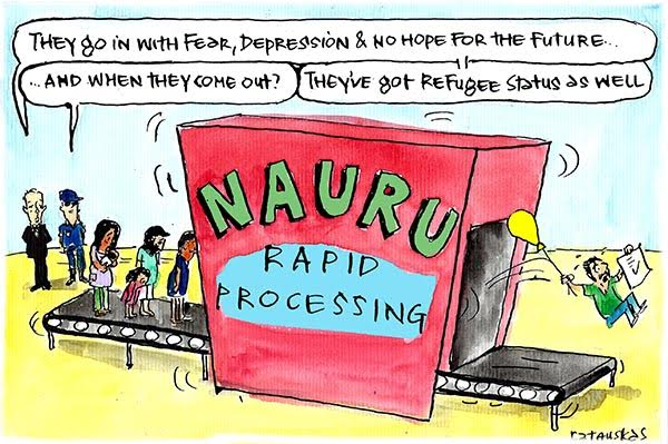 In Fiona Katauskas' latest cartoon PM Malcolm Turnbull watches asylum seekers passing through the Nauru Rapid Processing machine. When the come out the other side they have added 'refugee status' to their 'fear, depression and hopelessness'