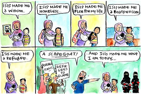 In Fiona Katauskas' latest cartoon, a woman says 'Isis made me a widow, homeless, a refugee, and what I am today - a scapegoat.'