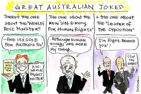 Cartoonist Fiona Katauksas' great Aussie jokes reference Greg 'Minister of the Year' Hunt, Philip 'human wrongs' Ruddock's appointment to the UN, and Bill Shorten, the Opposition Leader who follows