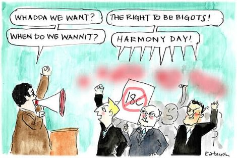 Opponents of 18C chant for the right to be bigots on Harmony Day. Cartoon by Fiona Katauskas